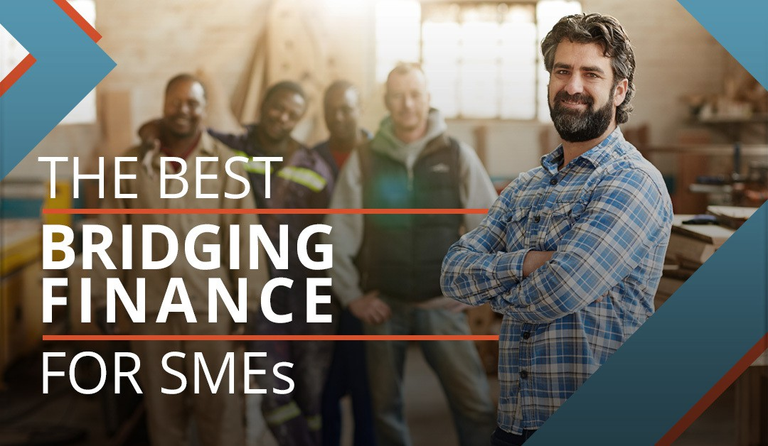 The Best Bridging Finance for SMEs