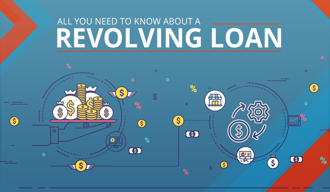 All you need to know about a revolving loan